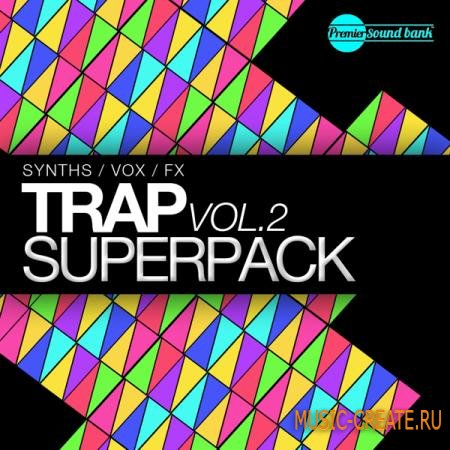 Premier Sound Bank - Trap Superpack Vol 2 (WAV) - сэмплы Trap