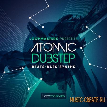 Loopmasters - Atomic Dubstep (MULTiFORMAT) - сэмплы Dubstep
