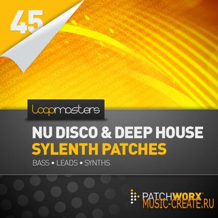 Loopmasters - Nu Disco and Deep House Sylenth Presets (WAV MiDi FXB Ableton Live) - сэмплы Nu Disco, Deep House