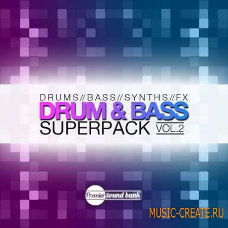 Premier Sound Bank - Drum and Bass Superpack Vol.2 (WAV) - сэмплы Drum and Bass