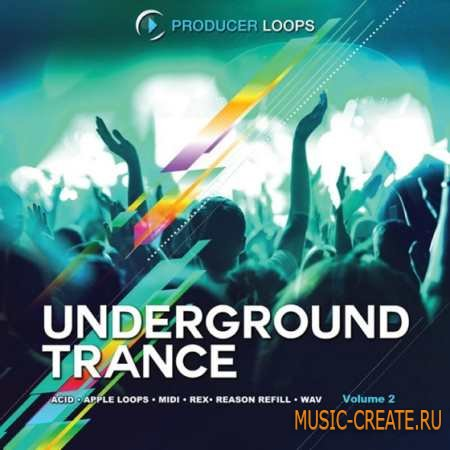 Producer Loops - Underground Trance Vol 2 (MULTiFORMAT) - сэмплы Trance