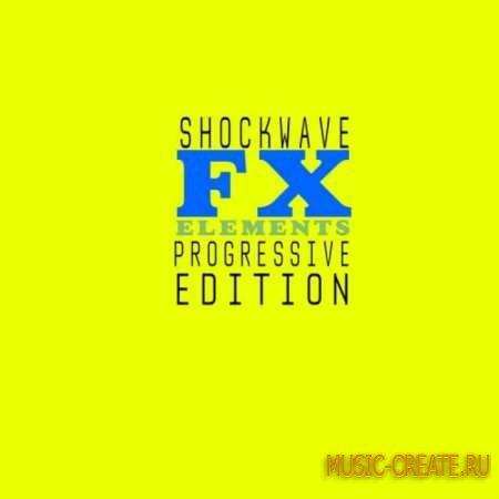 Shockwave - FX Elements Progressive Edition Vol 1 (WAV) - звуковые эффекты