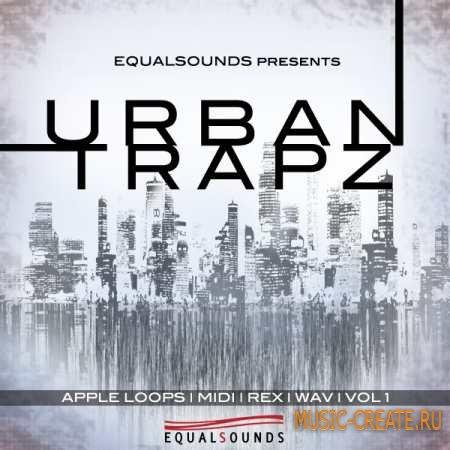 EqualSounds - Urban Trapz Vol.1 (WAV MiDi REX2 AiFF) - сэмплы Trap, Hip Hop, RnB, Pop, East/West Coast