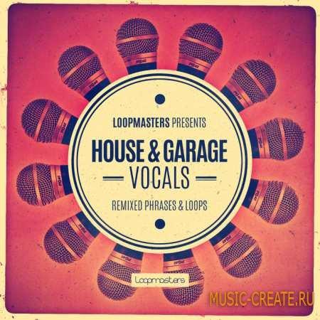 Loopmasters - House and Garage Vocals (WAV REX2) - вокальные сэмплы