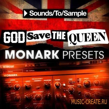 Sounds To Sample - God Save the Queen Monark Presets (NI Monark / WAV) - пресеты для Monark