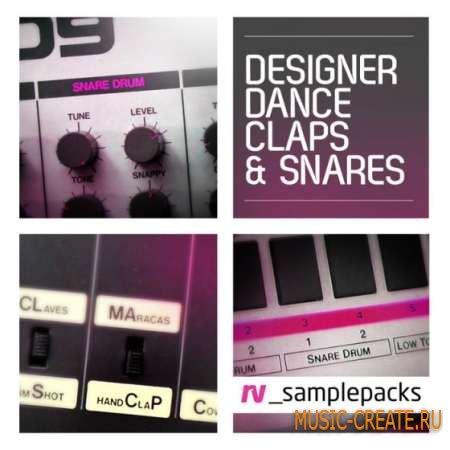 RV samplepacks - Designer Dance Claps Snares and Stax (WAV) - драм сэмплы