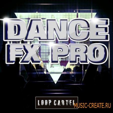 Loop Cartel - Dance FX Pro (WAV MIDI) - звуковые эффекты
