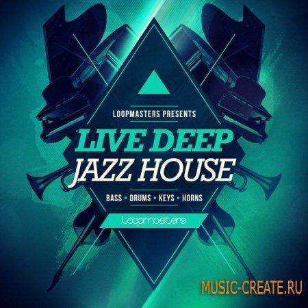 Loopmasters - Live Deep Jazz House (WAV REX2) - сэмплы Deep Jazz House