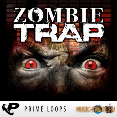 Prime Loops - Zombie Trap (MULTiFORMAT) - сэмплы Trap