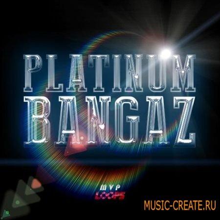 MVP Loops - Platinum Bangaz (WAV MIDI) - сэмплы Hip Hop
