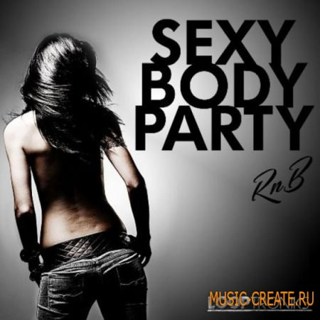 Looptroniks - Sexy Body Party (WAV MIDI) - сэмплы RnB, Pop