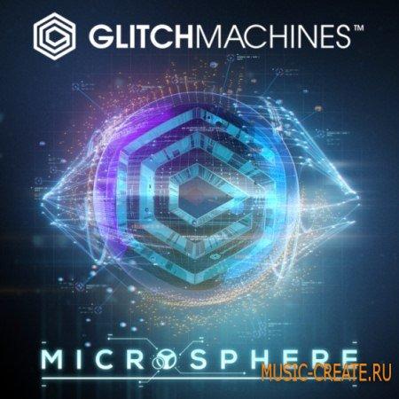Glitchmachines - Microsphere (KONTAKT) - библиотека звуковых эффектов