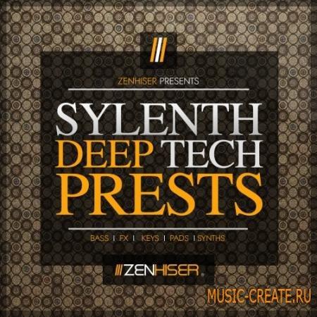 Zenhiser - Sylenth Deep Tech Presets (Sylenth presets)