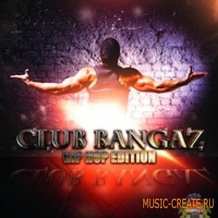 Sizzle Music - Club Bangaz Hip Hop Edition (WAV AiFF REX2 MIDI) - сэмплы Hip Hop