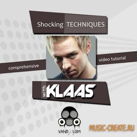 Vandalism - Shocking Techniques With Klaas TUTORiAL - видео обучение