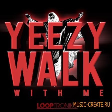 Looptroniks - Yeezy Walk With Me (WAV MIDI) - сэмплы Hip Hop