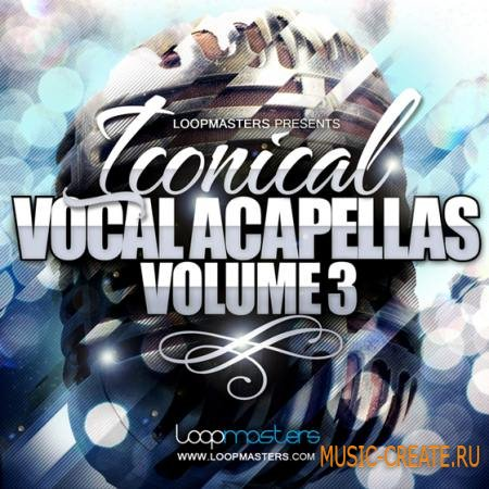 Loopmasters - Iconical Vocals Vol.3 (WAV REX2) - вокальные сэмплы