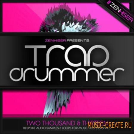Zenhiser - Trap Drummer (WAV) - сэмплы Trap