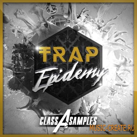 Class A Samples - Trap Epidemy (WAV) - сэмплы Trap