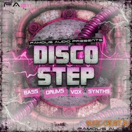 Famous Audio - Disco Step (WAV) - сэмплы Electro-House, French House, Dubstep, Breakbeat