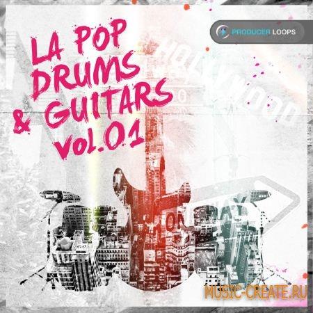 Producer Loops - LA Pop Drums & Guitars Vol 1 (WAV AiFF) - сэмплы Pop