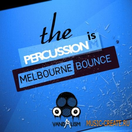 Vandalism - Percussionism: Melbourne Bounce (WAV) - сэмплы Melbourne Bounce
