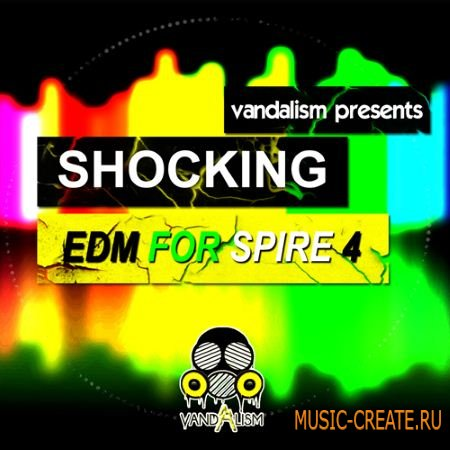Vandalism - Shocking EDM For Spire 4 (Reveal Sound Spire Presets)