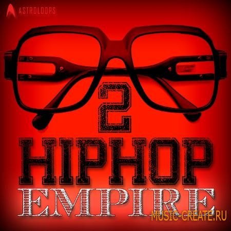 Astro Loops - Hip Hop Empire 2 (WAV MiDi) - сэмплы Hip Hop