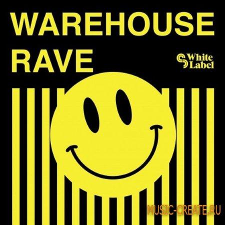 SM White Label - Warehouse Rave (WAV REX2 AiFF) - сэмплы Breaks, Drum & Bass, House, Techno