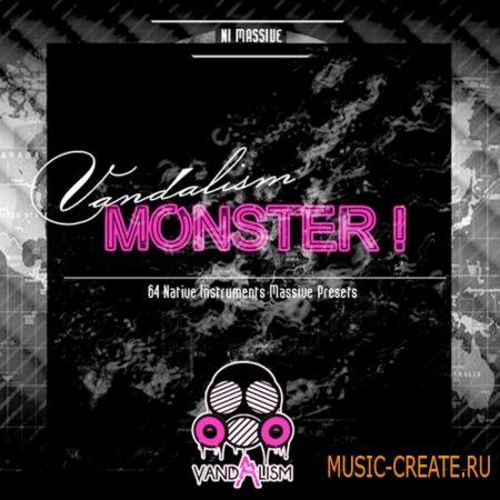 Vandalism - Monster (Massive Presets)