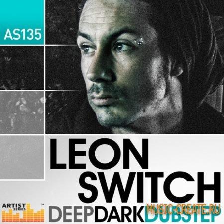 Loopmasters - Leon Switch: Deep Dark Dubstep (MULTiFORMAT) - сэмплы Dubstep