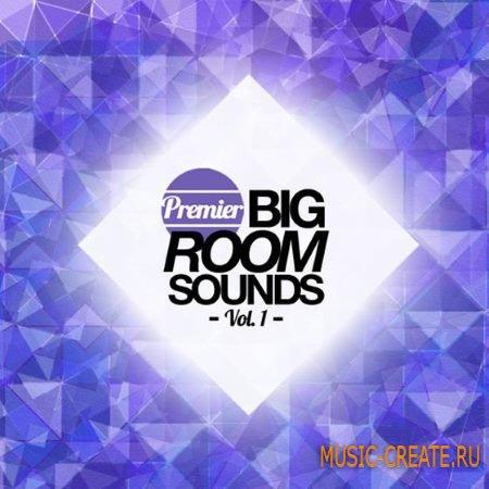 Premier Sound - Big Room Sounds Volume 1 (WAV MiDi) - сэмплы Big Room, Progressive House