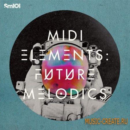 Sample Magic - MIDI Elements Future Melodics (WAV MiDi) - мелодии и сэмплы Chillout, Indie-Dance