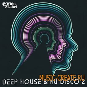 SM White Label - Deep House and Nu Disco 2 (MULTiFORMAT) - сэмплы Deep House, Nu Disco