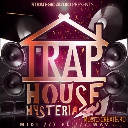 Strategic Audio - Trap House Hysteria Vol.2 (WAV MiDi FLP) - сэмплы Trap