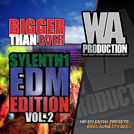 WA Production - Bigger Than Ever: Sylenth1 EDM Edition Vol.2 (Sylenth presets)