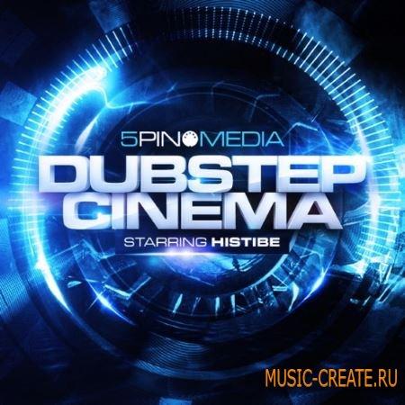 5 Pin Media - Dubstep Cinema Starring Histibe (MULTiFORMAT) - сэмплы Dubstep