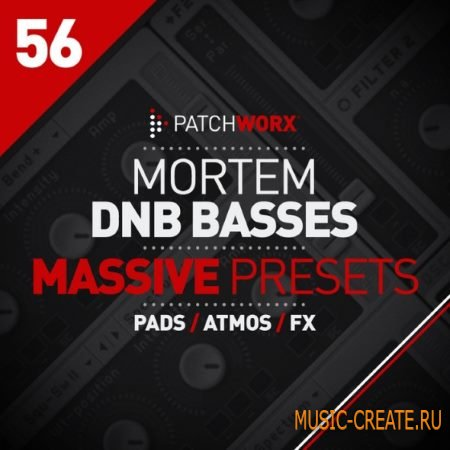 Loopmasters - Patchworx 56: Mortem DnB Bass Massive Presets (WAV MiDi NMSV) - сэмплы drum and bass