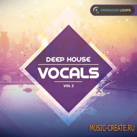 Producer Loops - Deep House Vocals Vol.2 (WAV MiDi) - сэмплы вокала