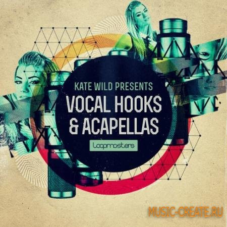 Loopmasters - Kate Wild Vocal Hooks and Acapellas (MULTiFORMAT) - сэмплы вокала