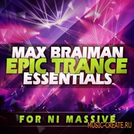 Trance Euphoria Max Braiman Epic Trance Essentials (NI Massive MIDI FLP)