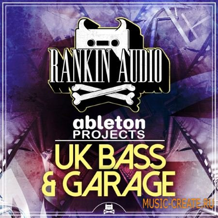 Rankin Audio - UK Bass and Garage (Ableton Projects)