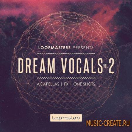 Loopmasters - Dream Vocals Vol.2 (WAV REX2) - сэмплы вокалов