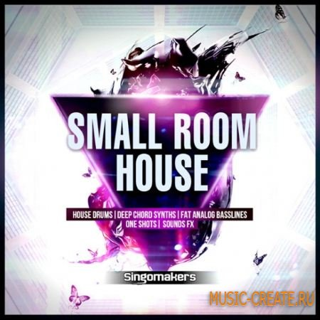 Singomakers - Small Room House (WAV REX2 Sylenth and Spire Presets) - сэмплы House