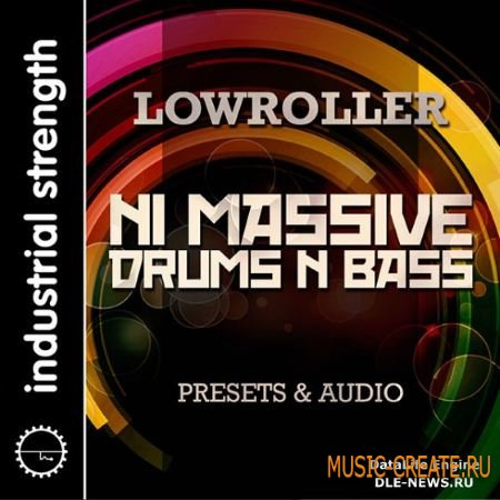 Industrial Strength Records - Lowroller NI Massive Drums and Bass (MULTiFORMAT) - сэмплы Drums and Bass