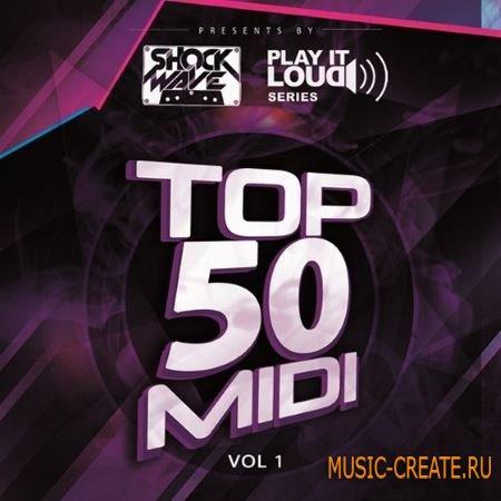 Shockwave - Play It Loud Series Top 50 MIDI Vol.1 (WAV MiDi) - сэмплы House, Electro House, Progressive, Commercial House