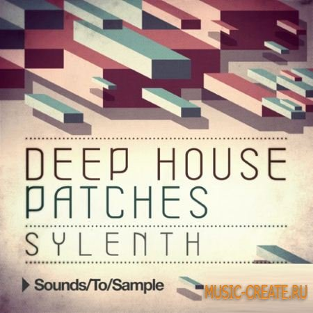Sounds to Sample - Deep House Patches Sylenth (Sylenth1 presets)