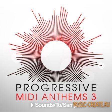 Sounds to Sample - Progressive MIDI Anthems 3 (WAV MiDi) - сэмплы и мелодии Progressive House