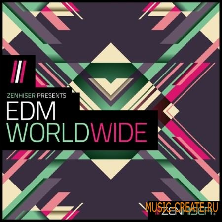 Zenhiser - EDM Worldwide (WAV) - сэмплы EDM