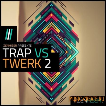 Zenhiser - Trap Vs Twerk 2 (WAV) - сэмплы Trap, Twerk